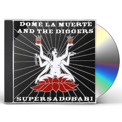 Dome La Muerte & The Diggers SUPERSADOBABI CD