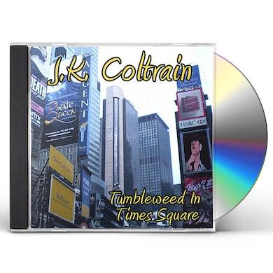 J.K. Coltrain TUMBLEWEED IN TIMES SQUARE CD