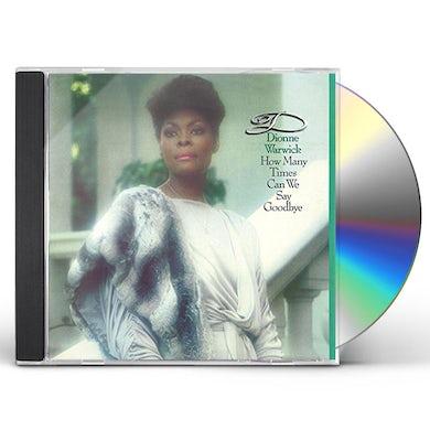 Dionne Warwick HOW MANY TIMES CAN WE SAY GOODBYE CD