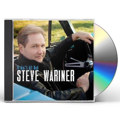 Steve Wariner IT AIN'T ALL BAD CD