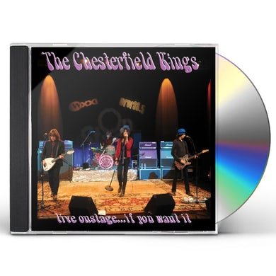 Chesterfield Kings LIVE ONSTAGE IF YOU WANT IT CD