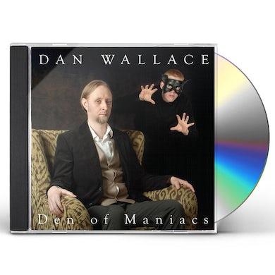 Dan Wallace DEN OF MANIACS CD