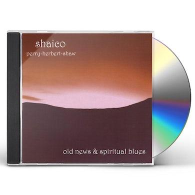 Shaico OLD NEWS & SPIRITUAL BLUES CD