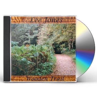 Lee Jones WOODEN TRAIL CD