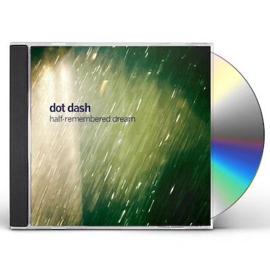 Dot Dash HALF-REMEMBERED DREAM CD