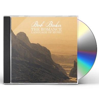Bob Baker THE ROMANCE LANGUAGE OF MUSIC CD