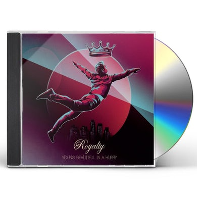 Young Beautiful in a Hurry ROYALTY CD