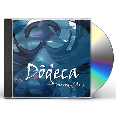 Dodeca CARVED OF ARCS CD