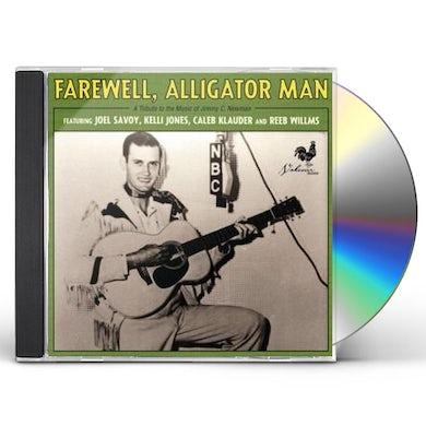 Farewell Alligator Man / Various CD
