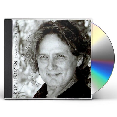 Eric Hansen HOW DID YOU KNOW CD