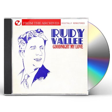 Rudy Vallee GOODNIGHT MY LOVE - FROM THE ARCHIVES CD