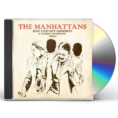 Manhattans KISS AND SAY GOODBYE & OTHER FAVORITES CD