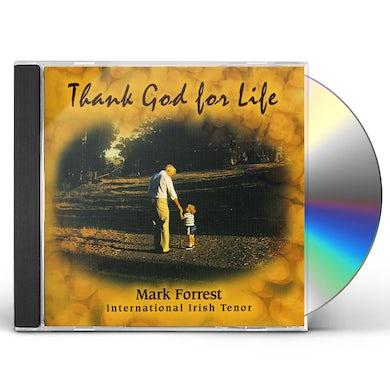 Mark Forrest THANK GOD FOR LIFE CD