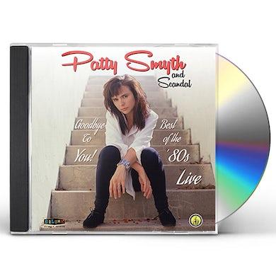 Patty Smyth & Scandal GOODBYE TO YOU BEST OF THE 80'S LIVE CD