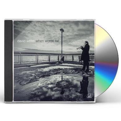David Weiss WHEN WORDS FAIL CD
