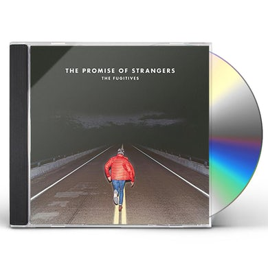 Fugitives PROMISE OF STRANGERS CD