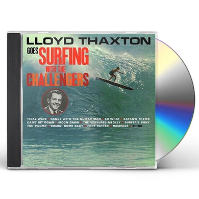 Challengers LLOYD THAXTON GOES SURFING WITH THE CD