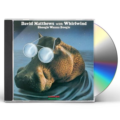 David Matthews SHOOGIE WANNA BOOGIE CD