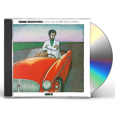 Hank Crawford DON'T YOU WORRY BOUT A THING CD