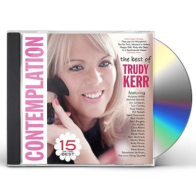 Trudy Kerr CONTEMPLATION: 15 OF THE BEST CD