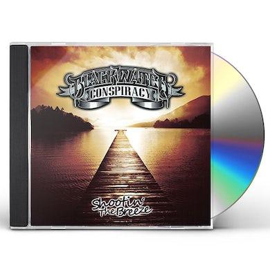 Blackwater Conspiracy SHOOTIN THE BREEZE CD