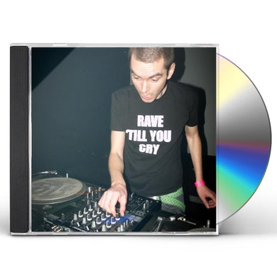 Bogdan Raczynski RAVE 'TILL YOU CRY CD