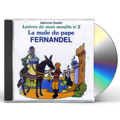 Fernandel LETTRES DE MON MOULIN 2: LA MULE DU PAPE CD