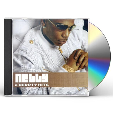 Nelly 6 DERRTY HITS CD