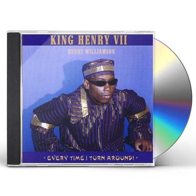 King Henry EVERY TIME I TURN AROUND CD