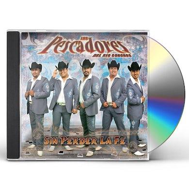 Los Pescadores Del Rio Conchos SIN PERDER LA FE CD