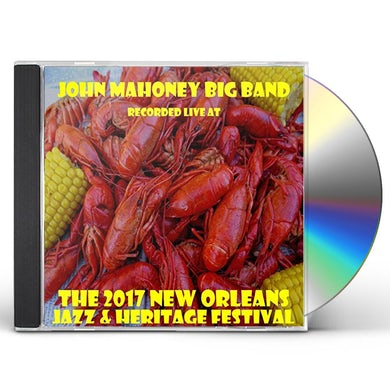 John Mahoney LIVE AT JAZZFEST 2017 CD