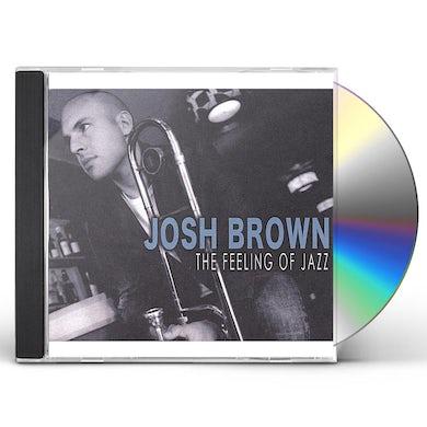 Josh Brown FEELING OF JAZZ CD