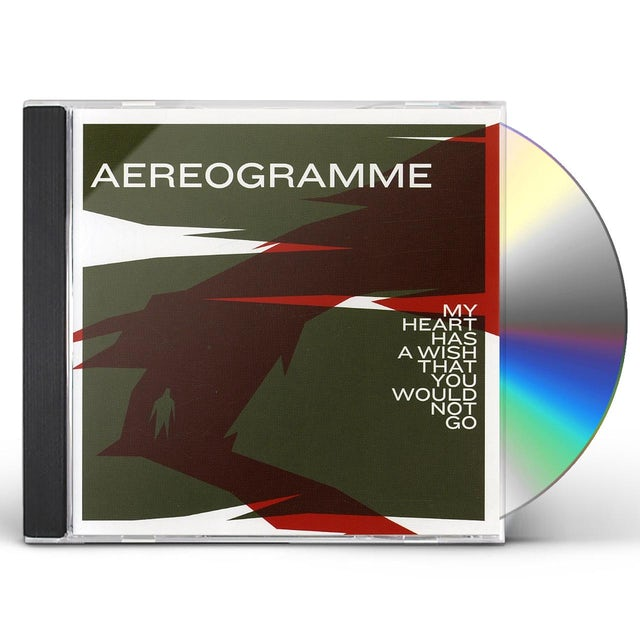 Aereogramme MY HEART HAS A WISH THAT YOU WOULD NOT GO CD