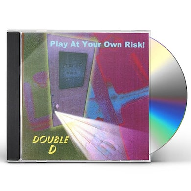 Double D PLAY AT YOUR OWN RISK! CD