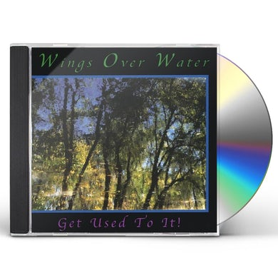 Wings Over Water GET USED TO IT! CD