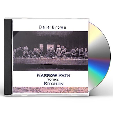 Dale Brown NARROW PATH TO THE KITCHEN CD