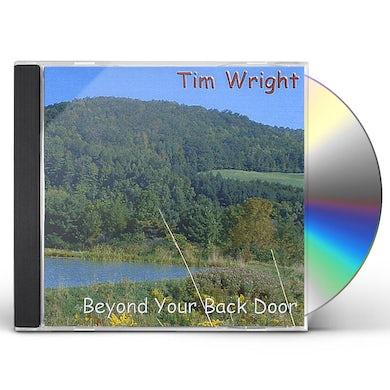 Tim Wright BEYOND YOUR BACK DOOR CD