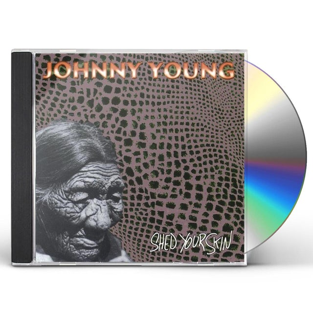 Johnny Young SHED YOUR SKIN CD