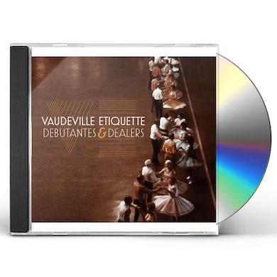 Vaudeville Etiquette DEBUTANTES & DEALERS CD