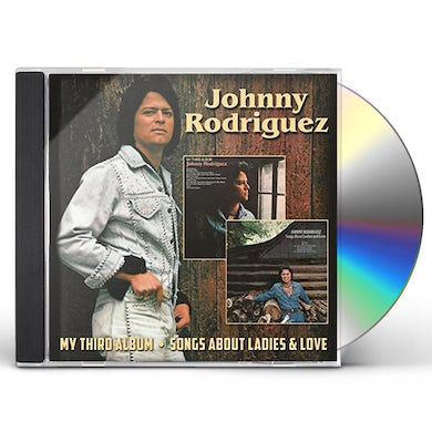 Johnny Rodriguez MY THIRD ALBUM / SONGS ABOUT LADIES & LOVE CD