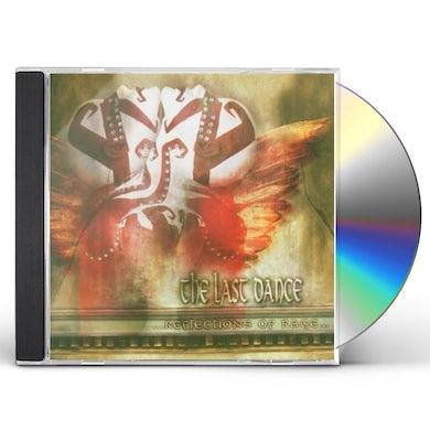 Last Dance REFLECTIONS OF RAGE CD