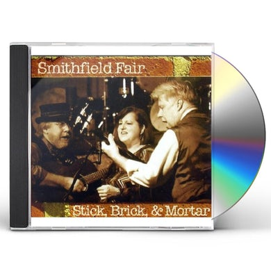Smithfield Fair STICK BRICK & MORTAR CD