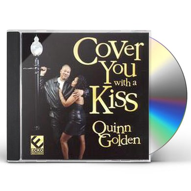 Quinn Golden COVER YOU WITH A KISS CD