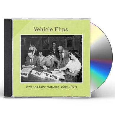 Vehicle Flips FRIENDS LIKE NATIONS (1994-1997) CD