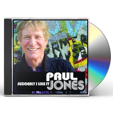 Paul Jones SUDDENLY I LIKE IT CD