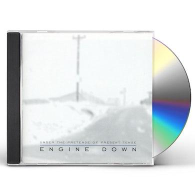 Engine Down UNDER THE PRETENSE OF PRESENT TENSE CD