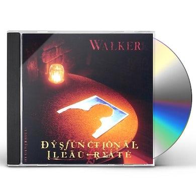 Walker DYSFUNCTIONAL ILLAUREATE CD