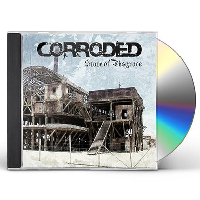 Corroded STATE OF DISGRACE CD