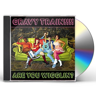 Gravy Train ARE YOU WIGGLIN CD