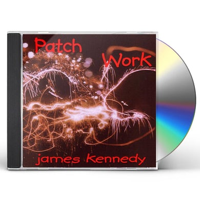 James Kennedy PATCH WORK CD